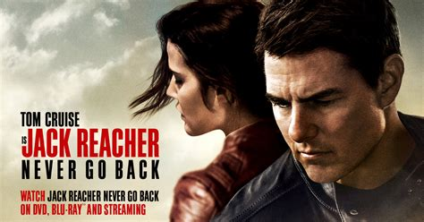 film jack reacher watch jack reacher never go back dvd blu ray and streaming
