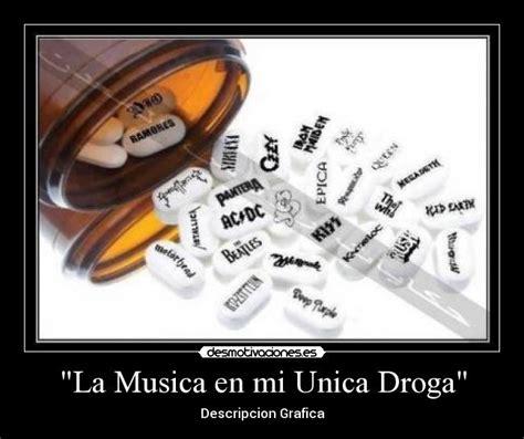 imagenes unicas de musica quot la musica en mi unica droga quot desmotivaciones