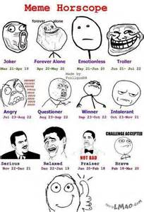 Meme Zodiac Signs - 17 best images about in forever funny horoscopes and signs