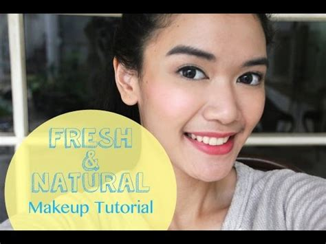 video tutorial makeup natural sehari hari tutorial make up sehari hari dengan produk lokal videolike