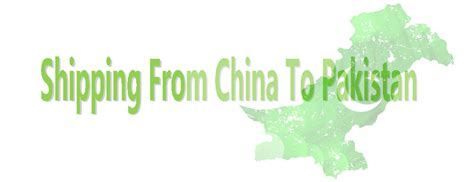 shipping to pakistan international logistics services shipping from china to