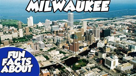 fun facts about milwaukee u s a youtube