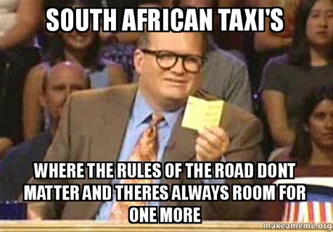 South African Memes - south african taxi s where the rules of the road dont