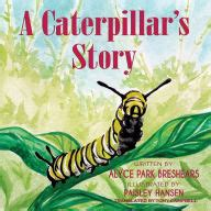 Your Uh Oh Story And Win by A Caterpillar S Story By Alyce Park Breshears Paisley