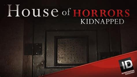 house of horrors kidnapped house of horrors kidnapped season 3 episode 6