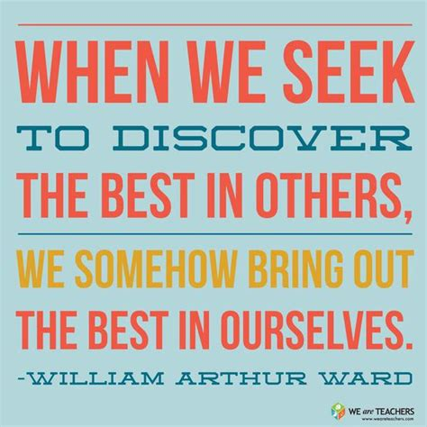 7 Ways To Bring Out The Best In Your Partner by 40 Best William Arthur Ward Quotes Sayings And Quotations