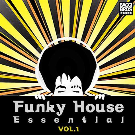 Essential Vol 1 various funky house essential vol 1 at juno