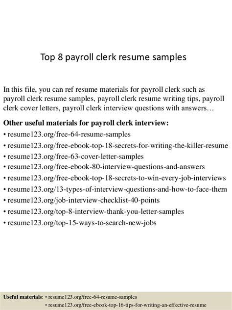 top 8 payroll clerk resume sles