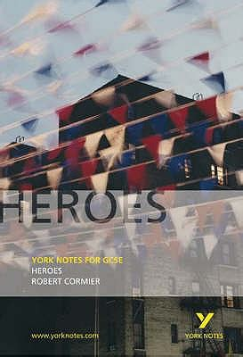 libro heroes york notes for york notes on quot heroes quot book by robert cormier 1 available editions alibris books