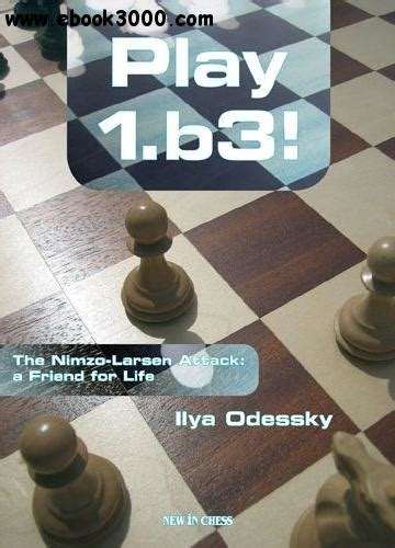 winning chess middlegames an essential guide to pawn structures books play 1 b3 the nimzo larsen attack free ebooks