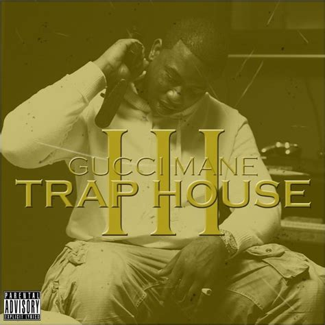 Gucci Mane Trap House 3 by Gucci Mane Trap House Iii Stereogum