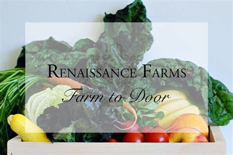 farm to door delivery by renaissance farms localharvest