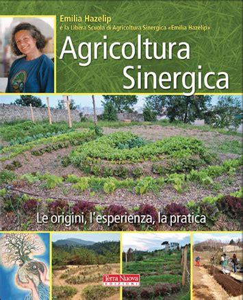 il giardino di emilia hazelip agricoltura sinergica l arte di coltivare lasciando fare