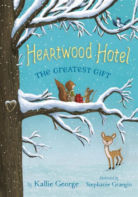 heartwood hotel book 3 better together books junior library guild the greatest gift heartwood hotel