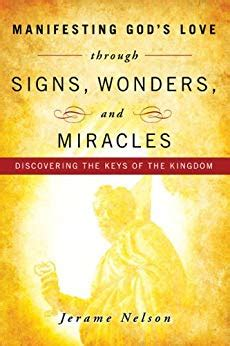 the signs of god ebook manifesting god s love through signs wonders and miracles