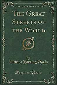 the end of the world classic reprint books the great streets of the world classic reprint richard
