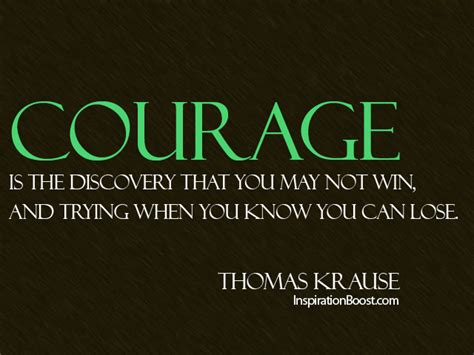 Courage Quotes Quotes About Courage And Bravery Quotesgram