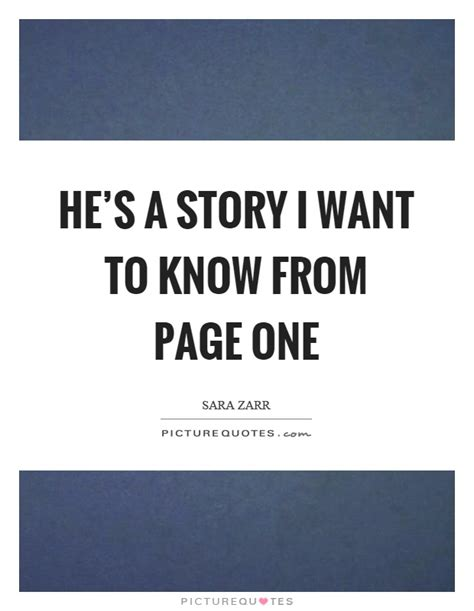 Hes The One That We Want by He S A Story I Want To From Page One Picture Quotes