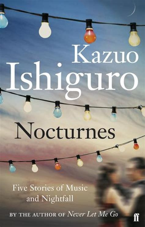 nocturnes five stories of bol com nocturnes ebook adobe epub kazuo ishiguro 9780571252626 boeken