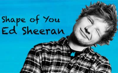 ed sheeran shape of you • ed sheeran shape of you
