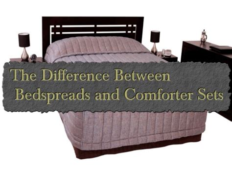 difference between a duvet and comforter the difference between bedspreads and comforter sets