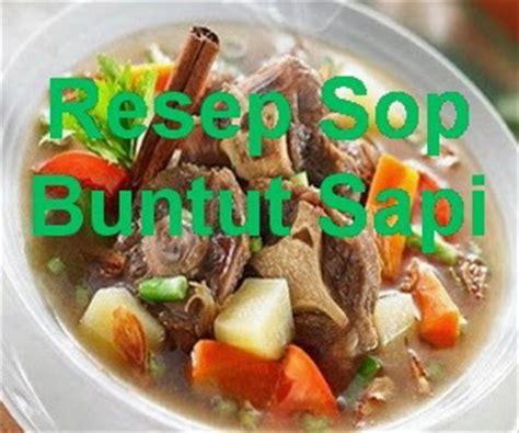 Buntut Sapi Potong resep sop buntut sapi spesial enak info resep
