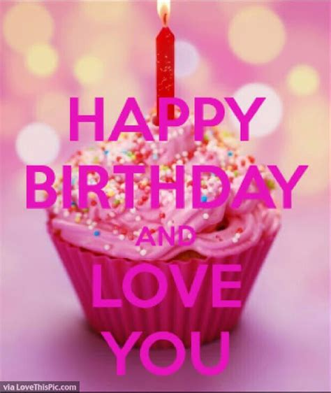 I You Birthday Quotes Happy Birthday I Love You Quote Pictures Photos And
