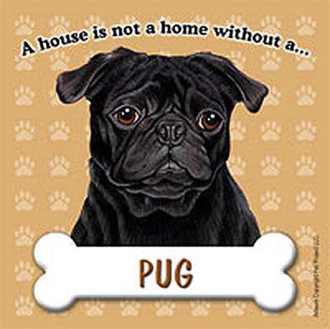 pug dog house pug dog magnet sign house is not a home black