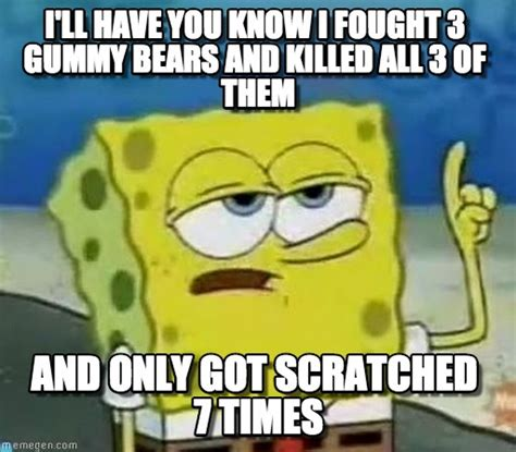 Gummy Bear Meme - i fought gummy bears on memegen