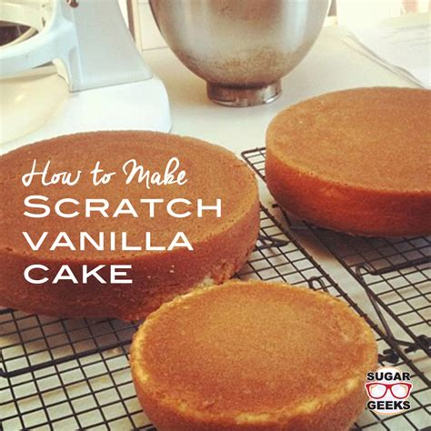 how to make delicious scratch vanilla cake artisan cake company