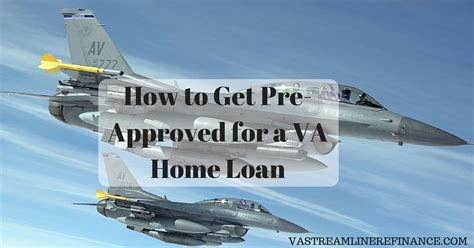 how to get pre approved for a house loan how to get pre approved for a va home loan