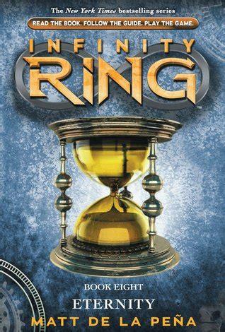 infinity ring book series eternity infinity ring 8 by matt de la pena reviews