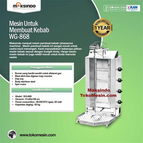 Mesin Pemanggang Kebab Malaysia mesin kebab untuk membuat kebab toko mesin maksindo toko