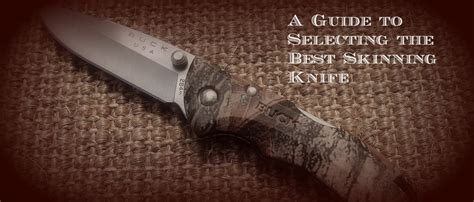 what is the best skinning knife best skinning knife selection for hunters