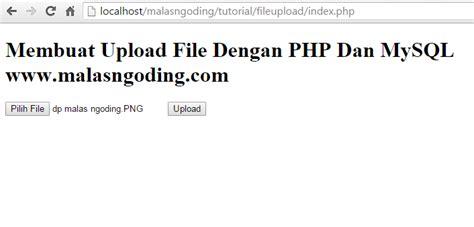 cara membuat form upload dan download file dengan php membuat upload file dengan php dan mysql malas ngoding