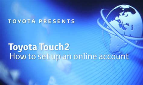 Toyota Touch 2 How To Set Up An Online Account Toyota