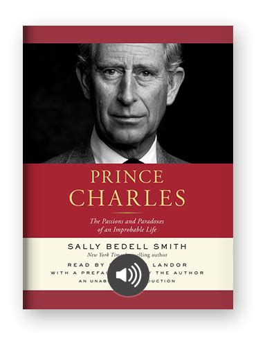 prince charles the passions and paradoxes of an improbable books sally bedell smith s favorite books literally