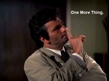 One More Thing Meme - rollende bierton columbo