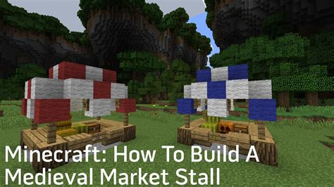how to build a building minecraft tutorial how to build a medieval market stall