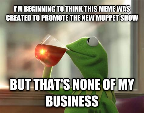 Kermit The Frog Meme Generator - livememe com kermit the frog but that s none of my