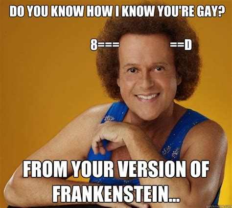 Best Gay Memes - do you know how i know you re gay 8 d from your