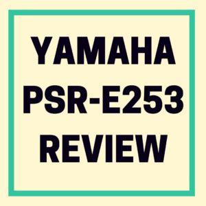 yamaha psr e253 review | digital piano review guide