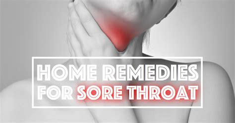 home remedies that can give your sore throat some
