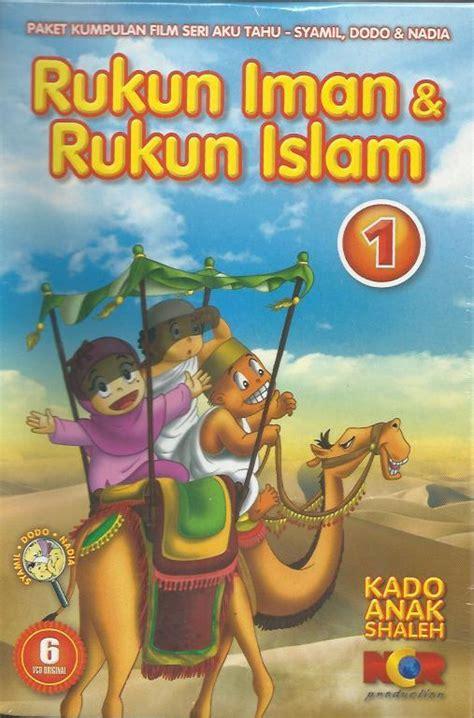 Buku Original Rukun Iman kado anak shaleh rukun iman rukun islam seri 1 187 187 toko buku islam jual buku islam
