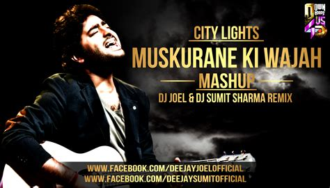 dj joel remix mp3 download muskurane ki wajah city lights mashup by dj joel