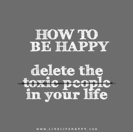 happy delete  toxic people   life