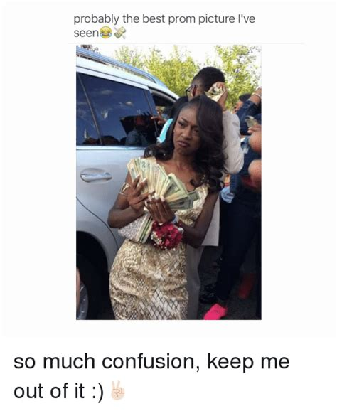 Prom Meme - probably the best prom picture l ve seen so much confusion