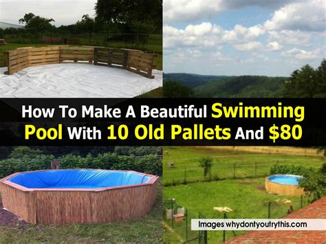 how to make a swimming pool in your backyard how to make a beautiful swimming pool with 10 old pallets