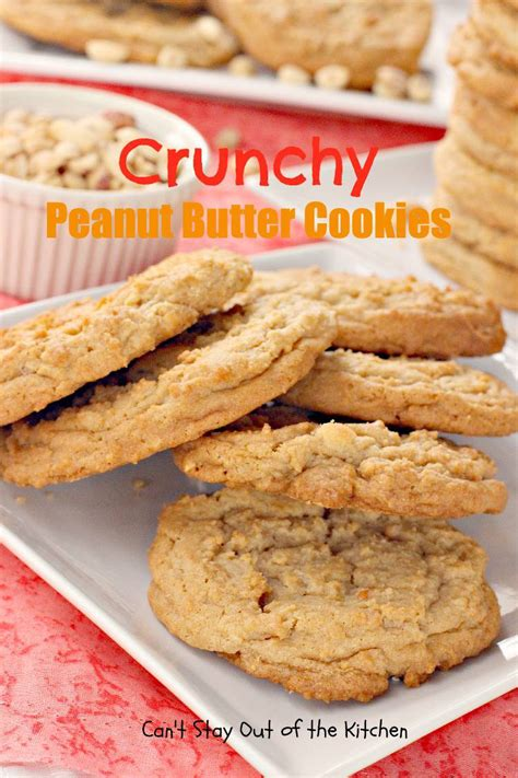 crunchy peanut butter cookies can t stay out of the kitchen