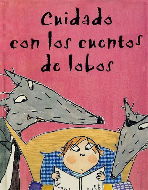 cuidado con los libros cuidado con los cuentos de lobos libros infantiles cuentos libros